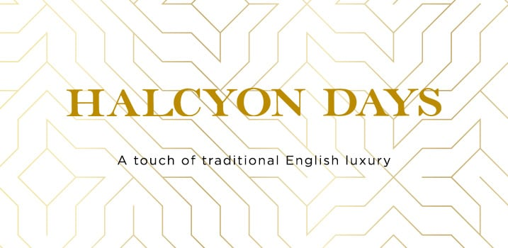 Halcyon Days - A touch of traditional English luxury at Evine