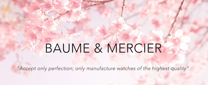 Baume Mercier - Made by generations of expert watchmakers since the 1830s at Evine
