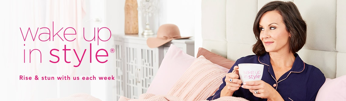 Wake Up In Style® at Evine