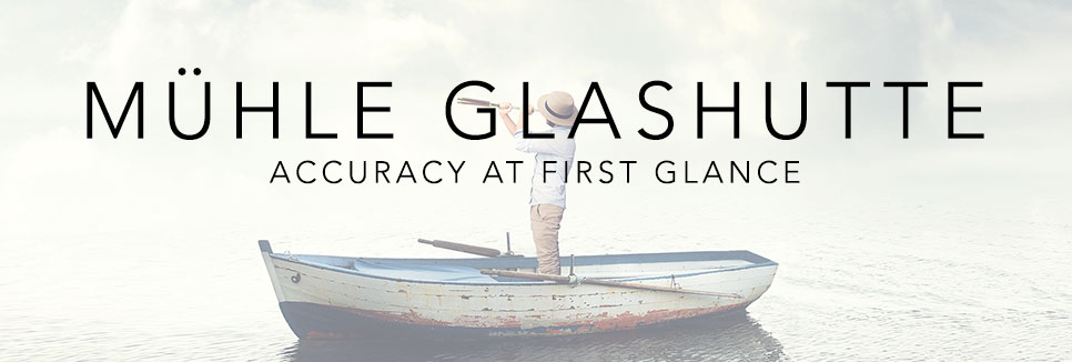 MÜHLE GLASHUTTE  Accuracy at first glance