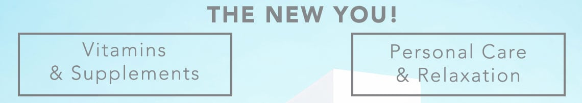 The New You - Vitamins & Supplements  Personal Care & Relaxation