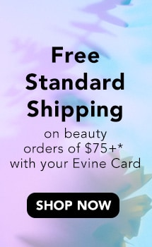 Spring Beauty Event - Free Standard Shipping on beauty orders of $75+* with your Evine Card