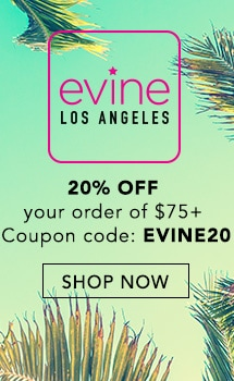 Live from LA 20% OFF your order of $75+ - Coupon code: EVINE20 at Evine