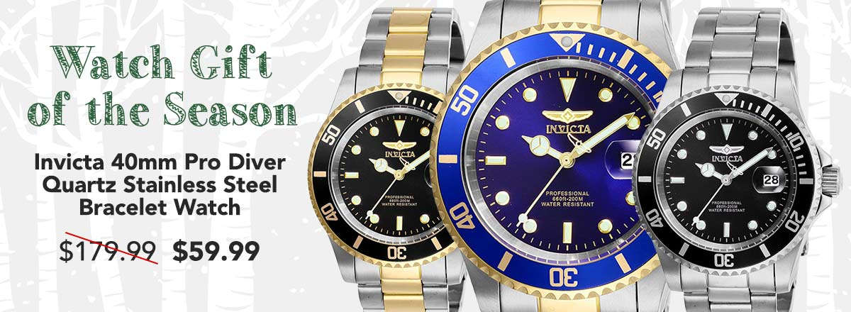 Watch Gift of the Season Invicta 40mm Pro Diver Quartz Stainless Steel Bracelet Watch at Evine $59.99 - 661-518 Invicta 40mm Pro Diver Quartz Magnified Date Window Stainless Steel Bracelet Watch