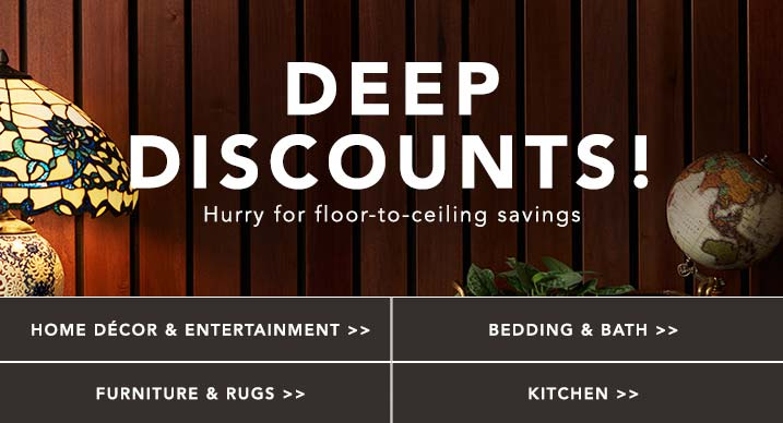 DEEP DISCOUNTS! - Hurry for floor-to-ceiling savings
