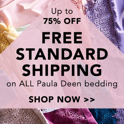 Up to 75% OFF | Free Standard Shipping on ALL Paula Deen bedding at Evine