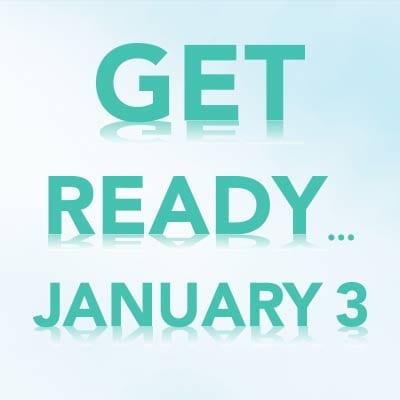 Get Ready...January 3
