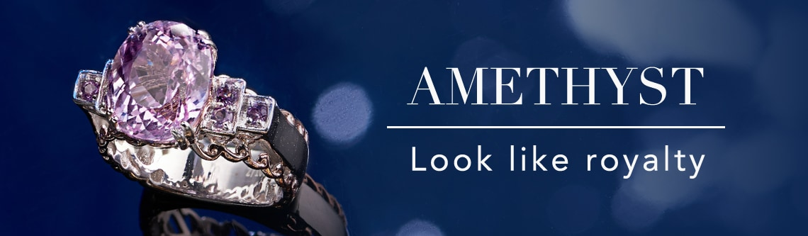 AMETHYST  Look like royalty