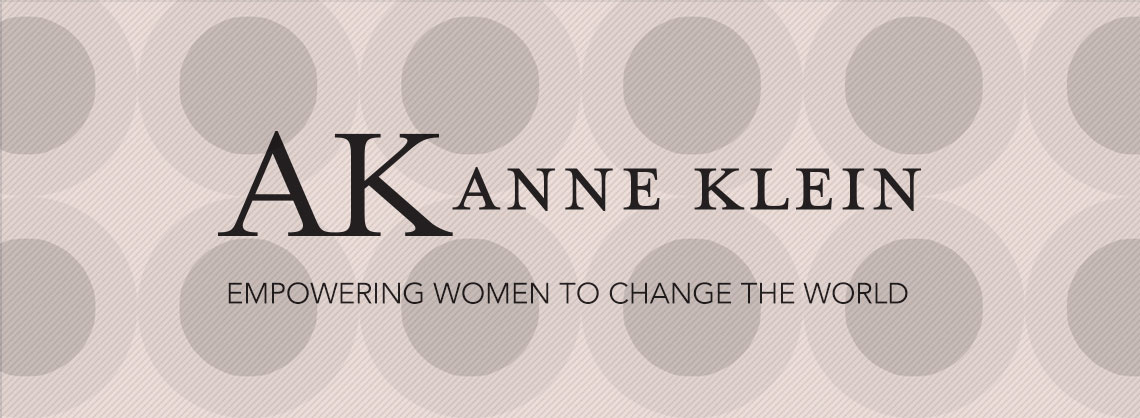 ANNE KLEIN  - Empowering women to change the world