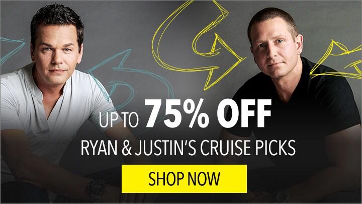 UP TO 75% OFF RYAN & JUSTIN'S CRUISE PICKS - 659-308 (Justin) 667-039 (Ryan)