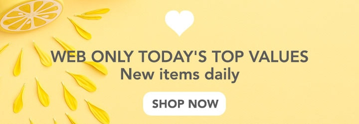 WEB ONLY TODAY'S TOP VALUES New items daily at Evine