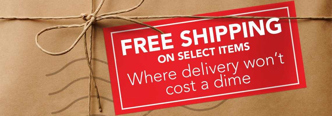 FREE SHIPPING ON SELECT ITEMS Where delivery won't cost a dime