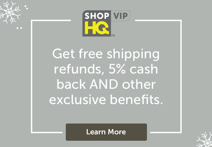 ShopHQ Get shipping refunds, 5% cash back AND other exclusive benefits. Learn More at ShopHQ