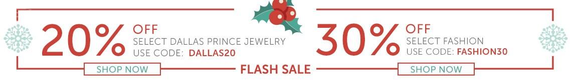 20% OFF Select Dallas Prince Jewelry Use Code: DALLAS20  30% OFF Select Fashion Use Code: FASHION30