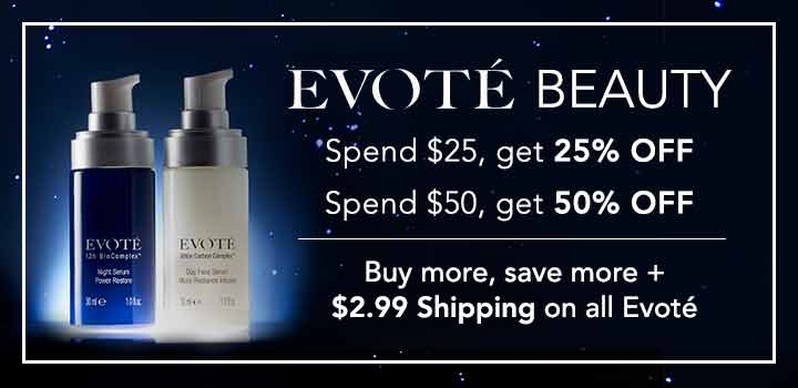 EVOTÉ BEAUTY - Buy more, save more + $2.99 Shipping on all Evoté - Spend $25, get 25% OFF - Spend $50, get 50% OFF
