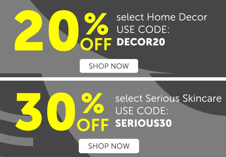 20% OFF select Home Decor USE CODE: DECOR20 | 30% OFF select Serious Skincare USE CODE: SERIOUS30 at ShopHQ