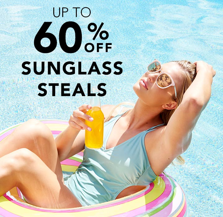 UP TO 60% OFF SUNGLASS STEALS The coolest shades at the hottest prices at Evine