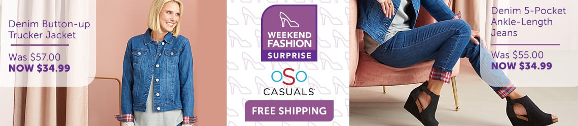 WEEKEND FASHION SURPRISE OSO Casuals® FREE SHIPPING
