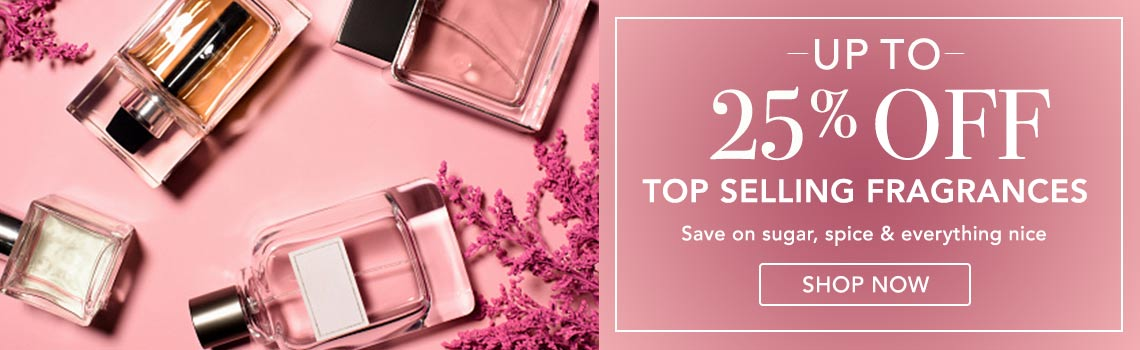 UP TO 25% OFF TOP SELLING FRAGRANCES  Save on sugar, spice & everything nice at Evine