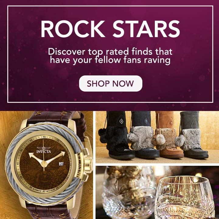 ROCK STARS  Discover top rated finds that have your fellow fans raving