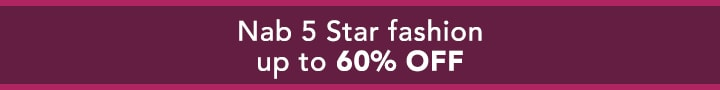 Nab 5 Star fashion up to 60% OFF