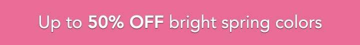 Up to 50% OFF bright spring colors at Evine