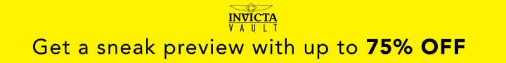 INVICTA VAULT - Get a sneak preview with up to 75% OFF