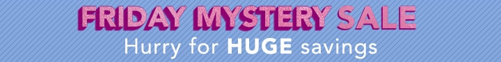 FRIDAY MYSTERY SALE - Hurry for HUGE savings at Evine