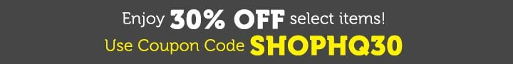 Enjoy 30% Off select items! Use Coupon Code SHOPHQ30