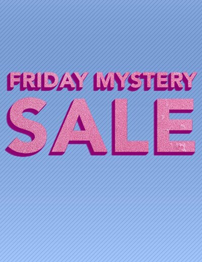 FRIDAY MYSTERY SALE