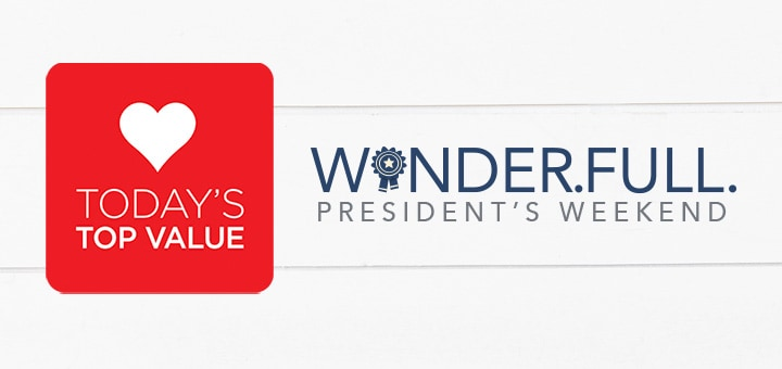 Today's Top Values - Wonder.Full. President's Weekend