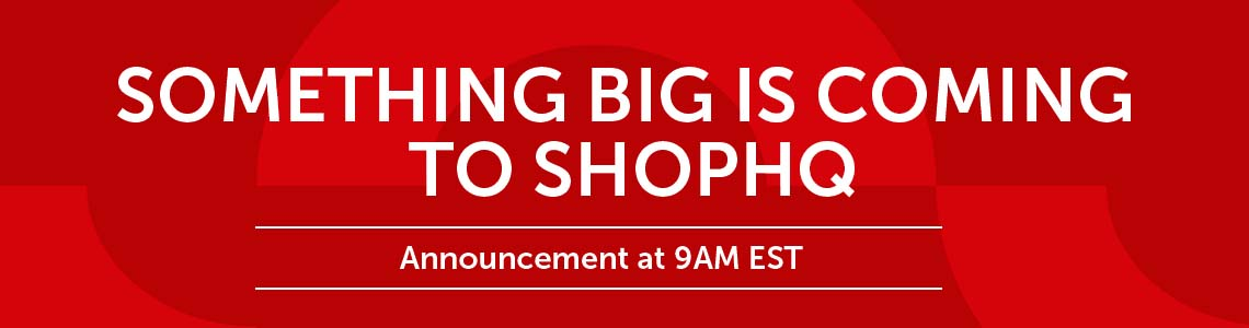 Something Big is Coming to ShopHQ in Early 2020