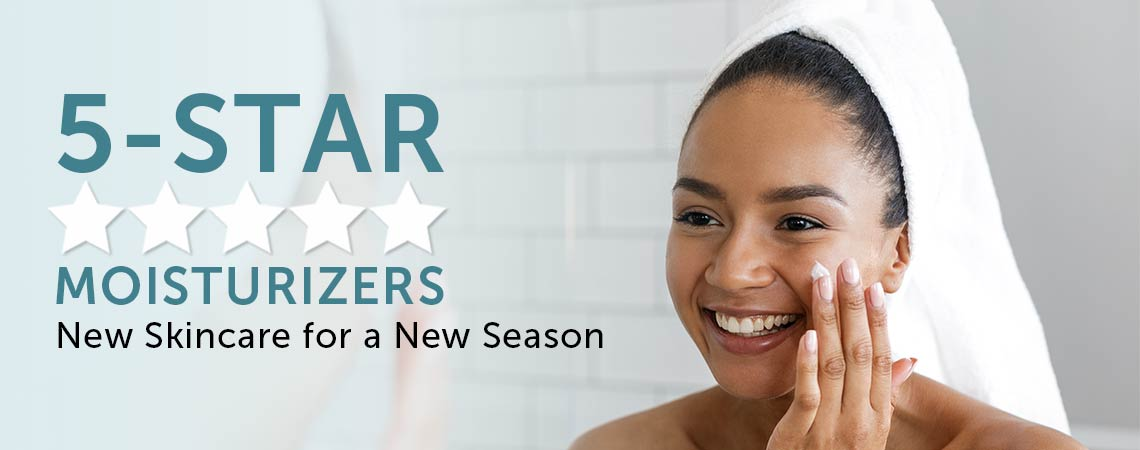 5-STAR MOISTURIZERS New Skincare for a New Season at ShopHQ