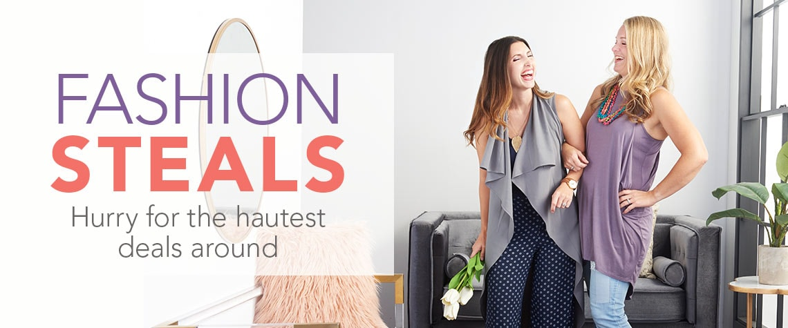 FASHION STEALS  Hurry for the hautest deals around