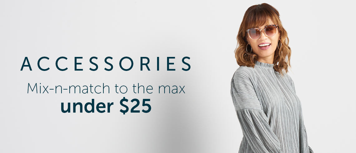 ACCESSORIES  Mix-n-match to the max under $25