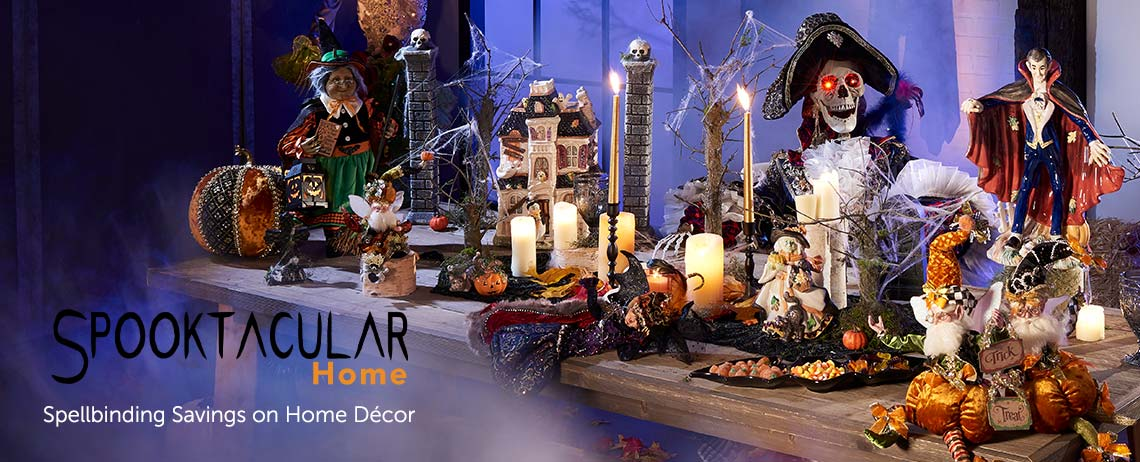 HALLOWEEN SPOOKTACULAR Spellbinding Savings on Home Décor -