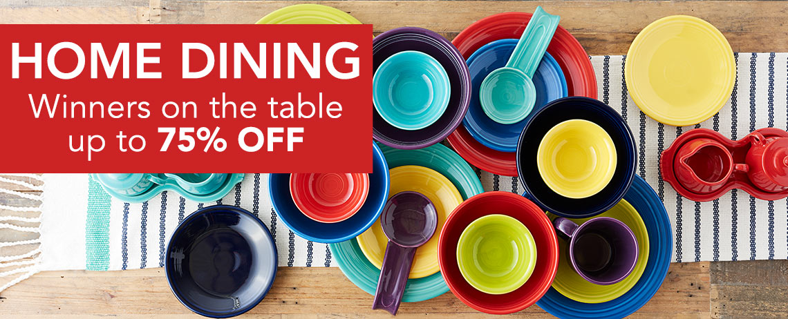 HOME DINING  Winners on the table up to 75% OFF - Fiesta Dinnerware