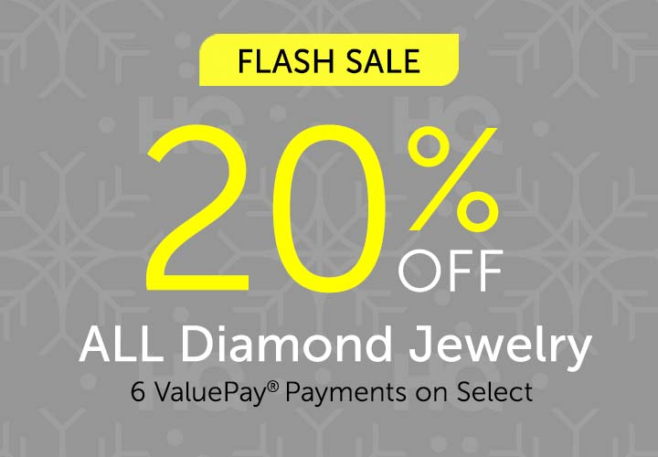FLASH SALE  - Take 20% OFF ALL Diamond Jewelry + 6 ValuePay® Payments on Select