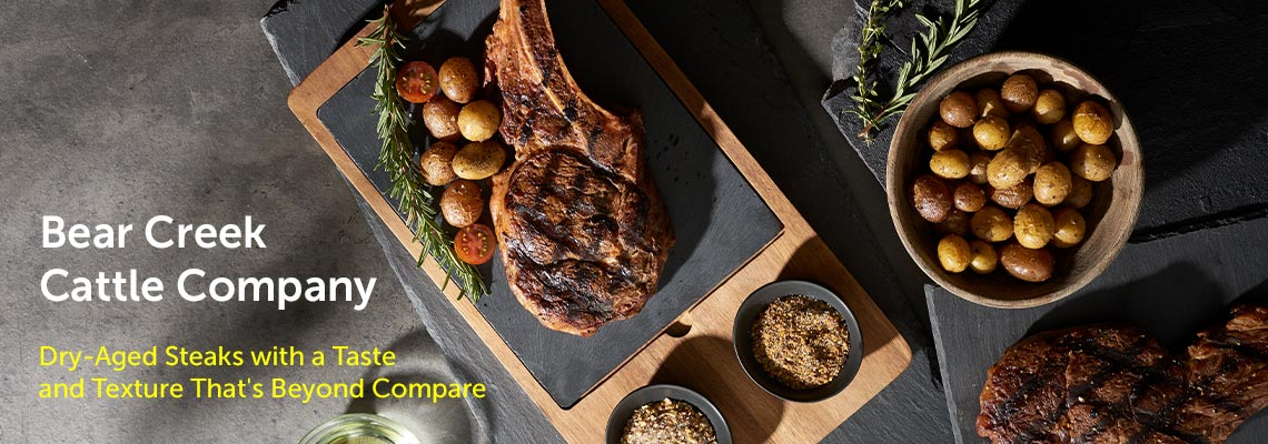 Bear Creek Cattle Company Dry-Aged Steaks with a Taste and Texture That's Beyond Compare