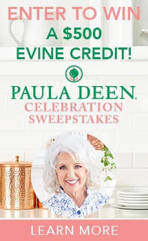 PAULA DEEN CELEBRATION SWEEPSTAKES - Enter to win a $500 Evine Credit!