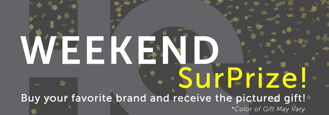 Weekend SurPrize!  Buy your favorite brand and receive the pictured gift or offer! *Color of Gift May Vary at ShopHQ