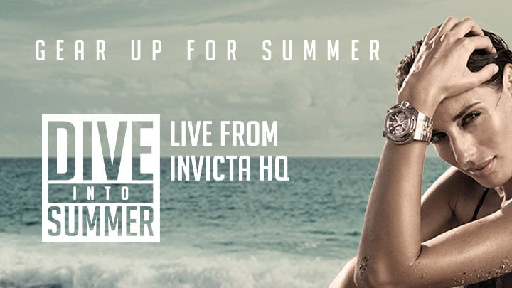 Dive into summer - Live from Florida - Splash your way into the season of sun during our LIVE remote from Invicta Headquarters.