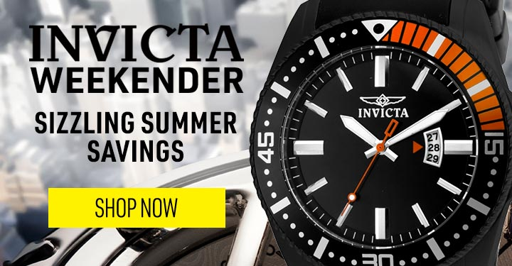 INVICTA WEEKENDER SIZZLING SUMMER SAVINGS - 668-681