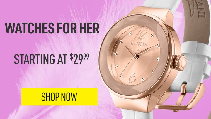 WATCHES FOR HER STARTING AT $29.99 - 645-118671-183