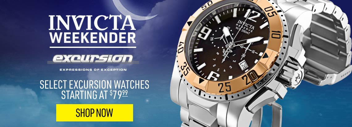 INVICTA WEEKENDER Select Excursion Watches Starting at $79.99 - 666-436