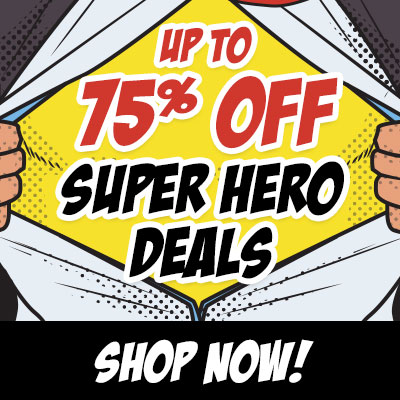 UP TO 75% OFF SUPER HERO DEALS