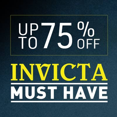 UP TO 75% OFF INVICTA MUST HAVES