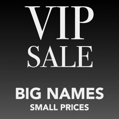 VIP SALE - Big names, small prices