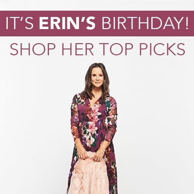 IT'S ERIN'S BIRTHDAY  SHOP HER TOP PICKS