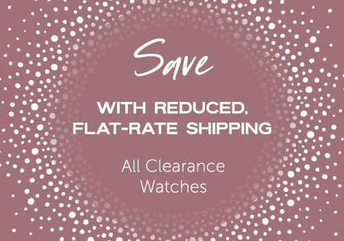 Save with Reduced, Flat-Rate Shipping All Clearance Watches